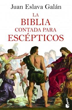 La Biblia contada para escépticos - Juan Eslava Galán | Planeta de Libros