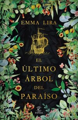 El último árbol del paraíso - Emma Lira | Planeta de Libros