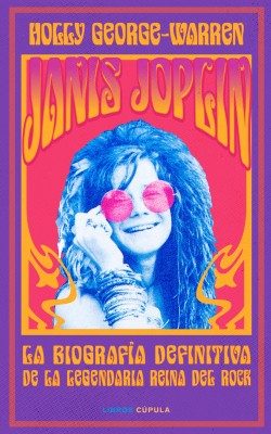 Janis Joplin - Holly George-Warren | Planeta de Libros