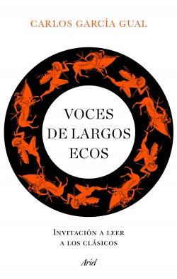 Voces de largos ecos - Carlos García Gual | Planeta de Libros