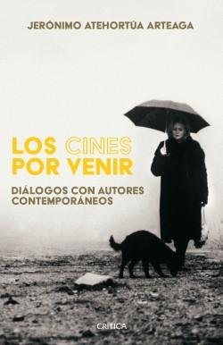 Los cines por venir - Jerónimo Atehortua | Planeta de Libros