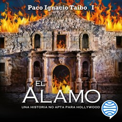 El Álamo - Paco Ignacio Taibo II | Planeta de Libros