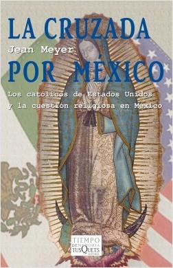 La cruzada por México - Jean Meyer | Planeta de Libros