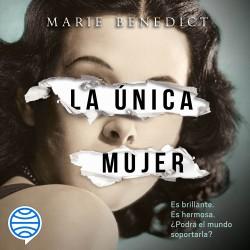 La única mujer - Marie Benedict | Planeta de Libros