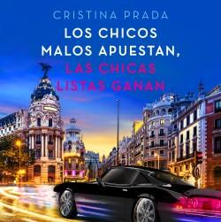 Los chicos malos apuestan, las chicas listas ganan - Cristina Prada | Planeta de Libros