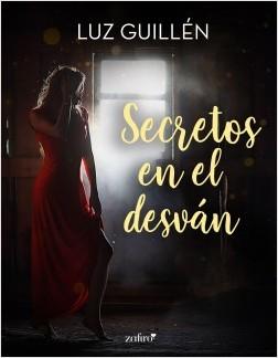 Secretos en el desván - Luz Guillén | Planeta de Libros