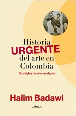 Historia URGENTE del arte en Colombia – Halim Badawi | Descargar PDF
