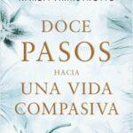 Doce pasos en torno a una vida compasiva – Karen Armstrong | Descargar PDF