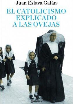 El catolicismo explicado a las ovejas – Juan Eslava Apuesto | Descargar PDF