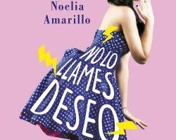 No lo llames deseo – Noelia Amarillo | Descargar PDF