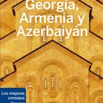 Georgia, Armenia y Azerbaiyán 1 – Tom Masters,Joel Balsam,Jenny Smith | Descargar PDF