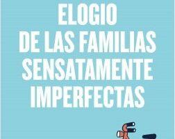 Elogio de las familias sensatamente imperfectas – Gregorio Luri | Descargar PDF