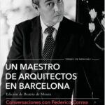 Un hábil de arquitectos en Barcelona – Federico Correa,Lluís Clotet,Elías Torres,David Ferrer,Oscar Tusquets | Descargar PDF