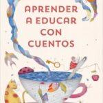 Instruirse a educar con cuentos – Mújol Lipkin | Descargar PDF