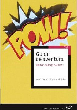Guion de aventura – Antonio Sánchez-Escalonilla | Descargar PDF