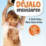 Déjalo ensuciarse – Marie-Claire Arrieta,B. Brett Finlay | Descargar PDF