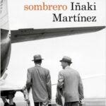 Donde los hombres llevaban sombrero – Iñaki Martínez | Descargar PDF