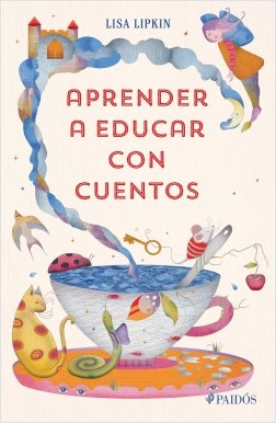 Aprender a educar con cuentos - Lisa Lipkin | Planeta de Libros