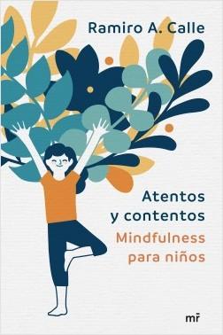 Atentos y contentos - Ramiro Calle | Planeta de Libros