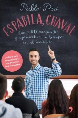 Espabila chaval - Pablo Poó | Planeta de Libros