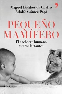 Pequeño mamífero - Miguel Delibes de Castro,Adolfo Gómez Papí | Planeta de Libros