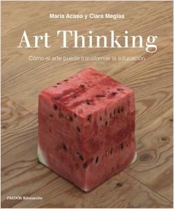 Art Thinking - María Acaso,Clara Megías | Planeta de Libros