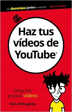 Haz tus vídeos de YouTube - Nick Willoughby | Planeta de Libros