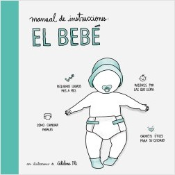 Manual de instrucciones: el bebé - AA. VV.   Planeta de Libros