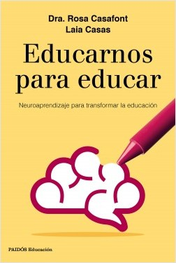 Educarnos para educar - Rosa Casafont,Laia Casas | Planeta de Libros