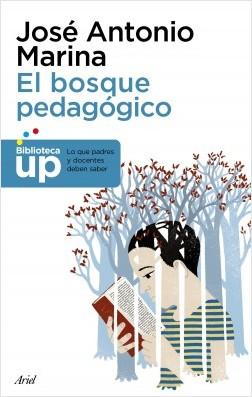 El bosque pedagógico - José Antonio Marina | Planeta de Libros