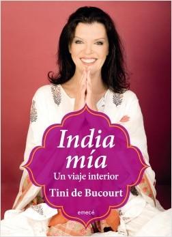 India mía - Tini de Bucourt | Planeta de Libros