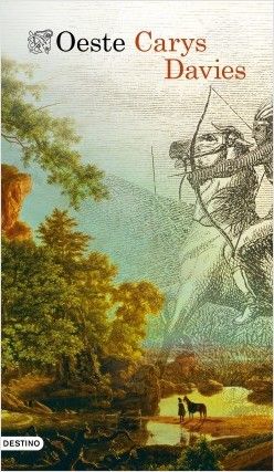 Oeste - Carys Davies | Planeta de Libros