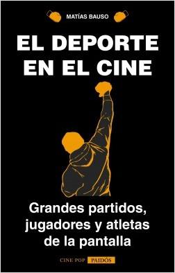 El deporte en el cine - Matías Bauso | Planeta de Libros
