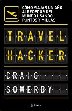 Travel hacker - Craig Sowerby | Planeta de Libros