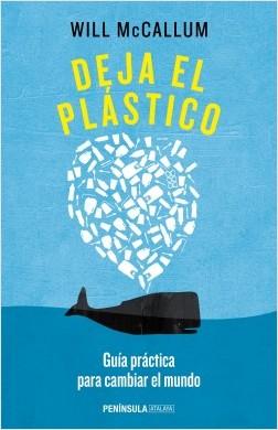 Deja el plástico - Will McCallum | Planeta de Libros
