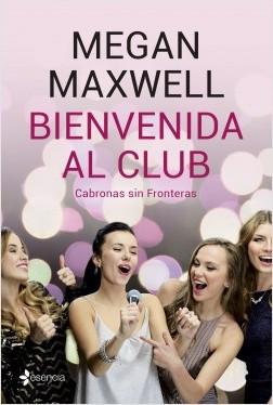 Bienvenida al club Cabronas sin Fronteras - Megan Maxwell   Planeta de Libros