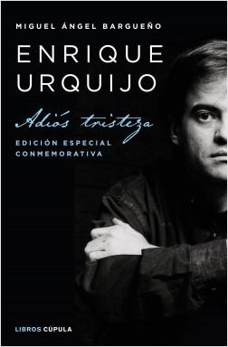 Enrique Urquijo - Miguel Ángel Bargueño | Planeta de Libros