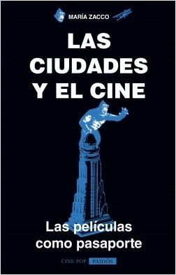 Las ciudades y el cine - María Zacco | Planeta de Libros