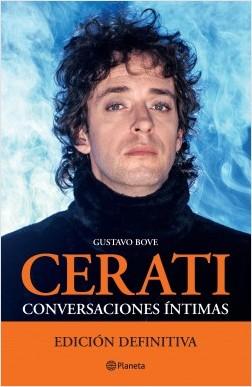 Cerati. (Edición definitiva) - Gustavo Bove   Planeta de Libros