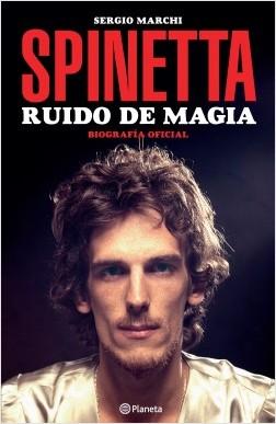 Spinetta - Sergio Marchi | Planeta de Libros