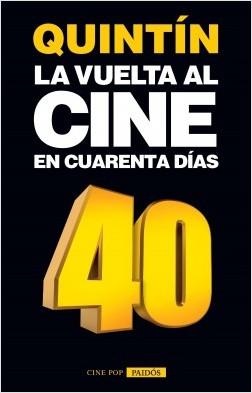 La vuelta al cine en cuarenta días - Quintin | Planeta de Libros