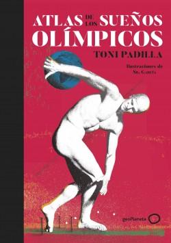 Atlas de los sueños olímpicos - Toni Padilla,Sr. García | Planeta de Libros