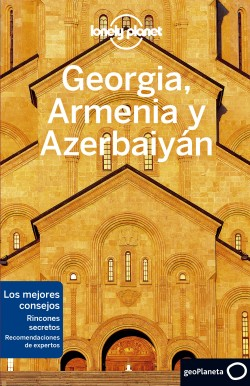 Georgia, Armenia y Azerbaiyán 1 - Tom Masters,Joel Balsam,Jenny Smith | Planeta de Libros