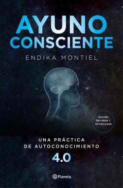 Ayuno consciente - Endika Montiel | Planeta de Libros