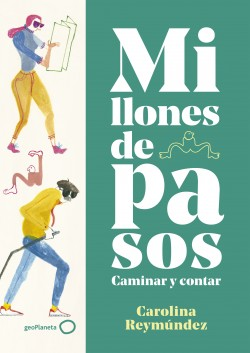Millones de pasos - Carolina Reymúndez | Planeta de Libros