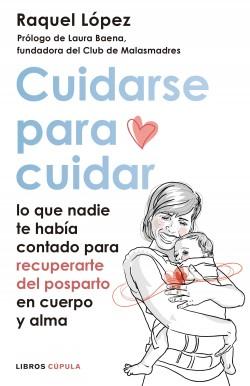 Cuidarse para cuidar - Raquel López Álvarez | Planeta de Libros