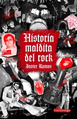 Historia maldita del rock - Javier Ramos de los Santos | Planeta de Libros