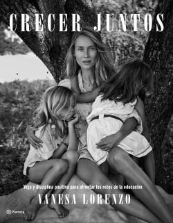 Crecer juntos - Vanesa Lorenzo | Planeta de Libros