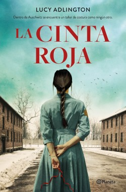 La cinta roja - Lucy Adlington | Planeta de Libros