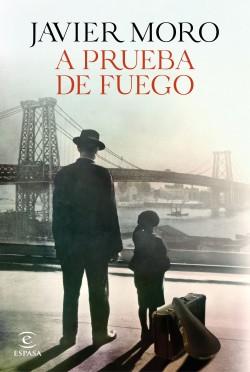 A prueba de fuego - Javier Moro   Planeta de Libros